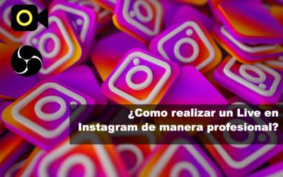 ¿Como realizar un Live en Instagram de manera profesional desde el computador?