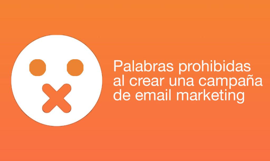 Palabras prohibidas al crear una campaña de email marketing